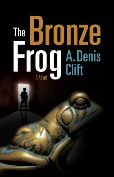 The Bronze Frog, Denis A. Clift