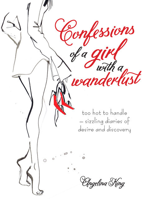 Confessions of a Girl with a Wanderlust, Angelina King