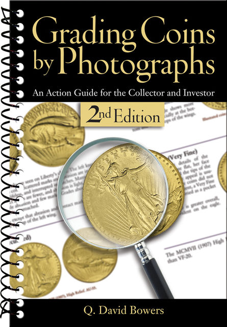 Grading Coins by Photographs, Q.David Bowers