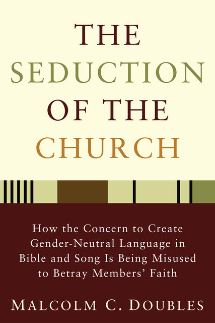 The Seduction of the Church, Malcolm C. Doubles