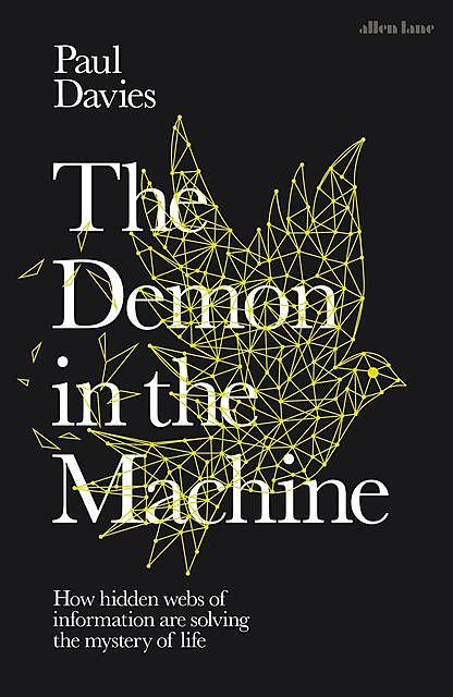 The Demon in the Machine, Paul Davies