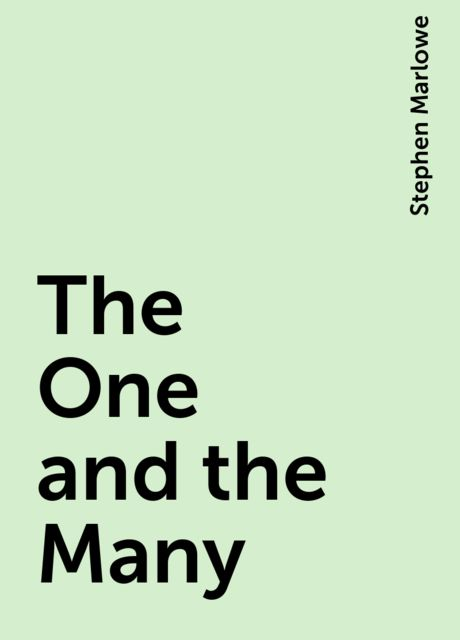 The One and the Many, Stephen Marlowe