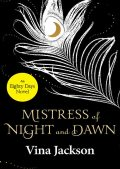 Mistress of Night and Dawn, Vina Jackson