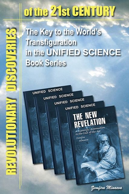 Revolutionary Discoveries of the 21st Century: The Key to the World's Transfiguration in the Unified Science Book Series, Zemfira Minaeva