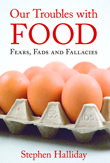 Our Troubles With Food, Stephen Halliday