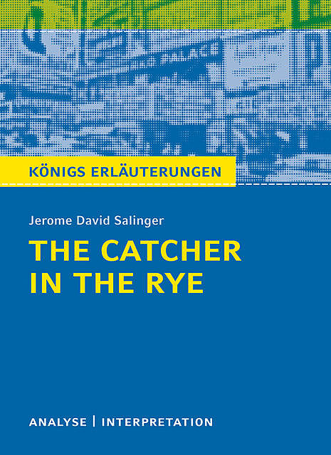 The Catcher in the Rye – Der Fänger im Roggen, Jerome David Salinger, Matthias Bode