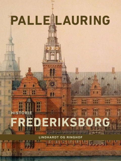 Frederiksborg, Palle Lauring