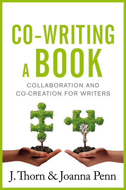 Co-writing a Book, Joanna Penn, J. Thorn