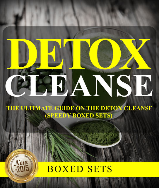 Detox Cleanse: The Ultimate Guide on the Detox Cleanse (Speedy Boxed Sets), Speedy Publishing
