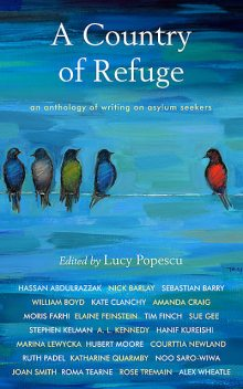 A Country of Refuge, William Boyd, Sebastian Barry, A.L.Kennedy, Hanif Kureshi