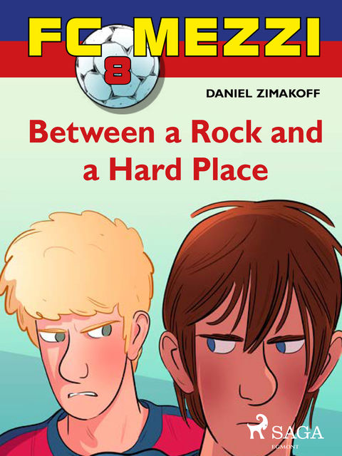 FC Mezzi 8: Between a Rock and a Hard Place, Daniel Zimakoff