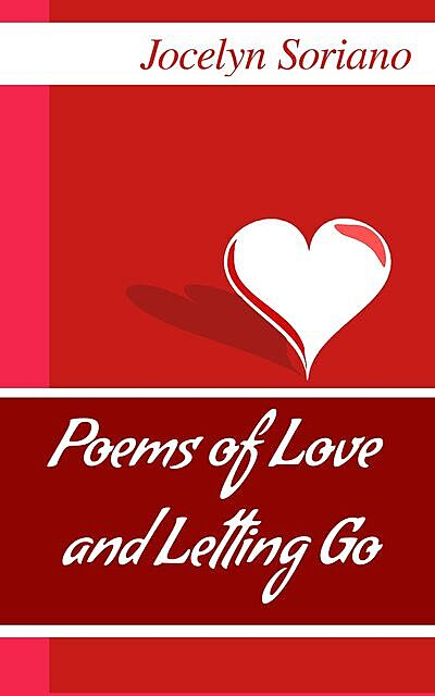 Poems of Love and Letting Go, Jocelyn Soriano