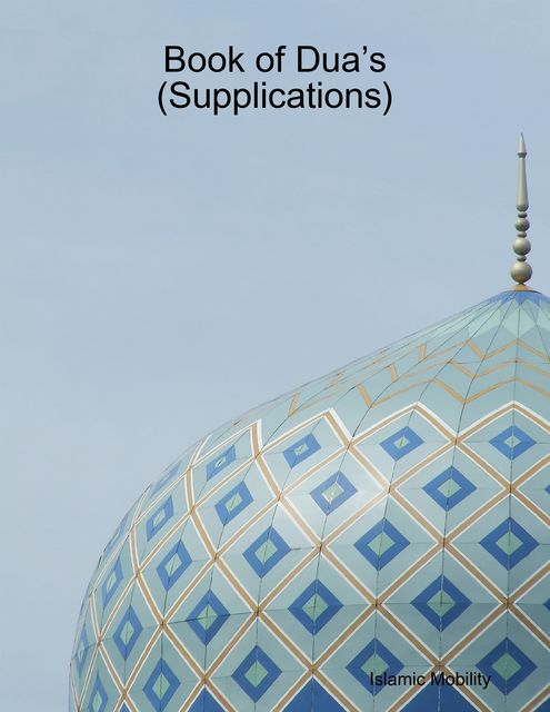 Book of Dua's (Supplications), Islamic Mobility