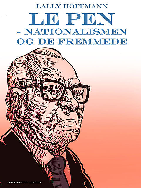 Le Pen – nationalismen og de fremmede, Lally Hoffmann