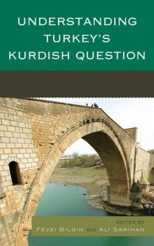 Understanding Turkey's Kurdish Question, Fevzi Bilgin