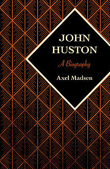 John Huston, Axel Madsen
