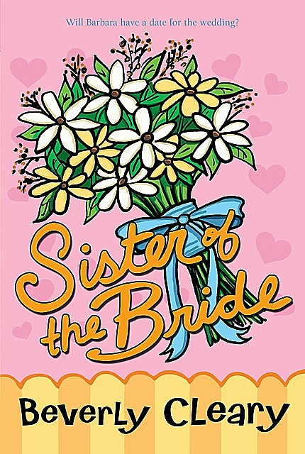 Sister of the Bride, Beverly Cleary