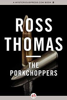 The Porkchoppers, Ross Thomas