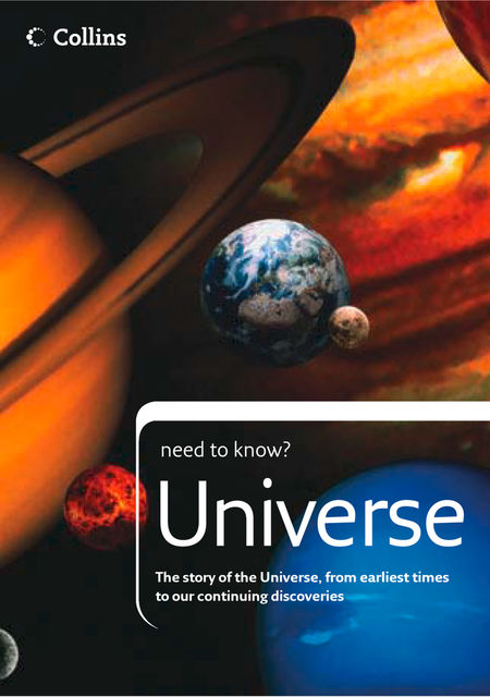 Universe: The story of the Universe, from earliest times to our continuing discoveries (Collins Need to Know?), Peter Grego