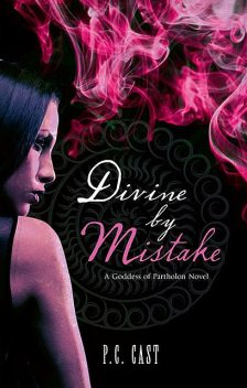 Divine by Mistake, P.C.Cast