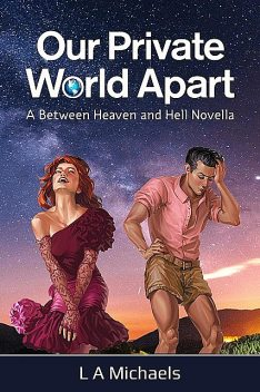 Our Private World Apart, L.A. Michaels