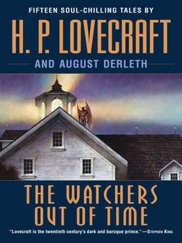 The Watchers Out of Time, Howard Lovecraft