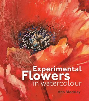 Experimental Flowers in Watercolour, Ann Blockley