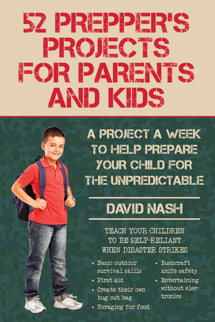 52 Prepper's Projects for Parents and Kids, David Nash