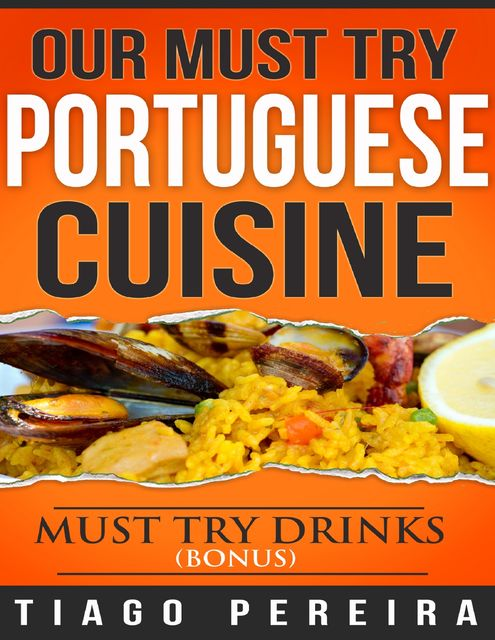 Our Must Try Portuguese Cuisine, Tiago Pereira