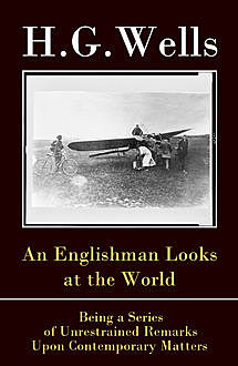 An Englishman Looks at the World, Herbert Wells
