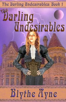 The Darling Undesirables, Blythe Ayne