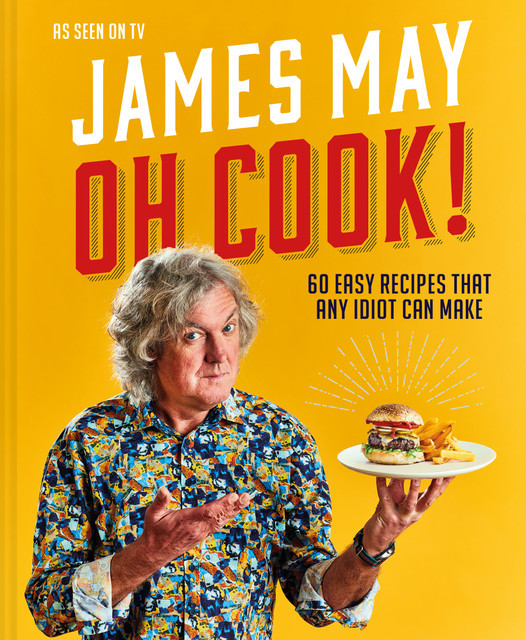 Oh Cook, James May