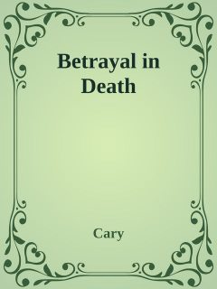 Betrayal in Death, Cary