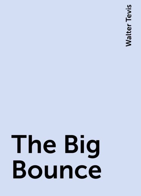 The Big Bounce, Walter Tevis