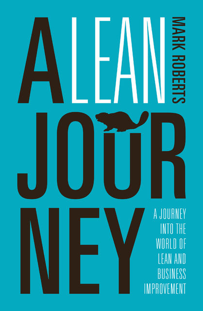 A Lean Journey, Mark Roberts