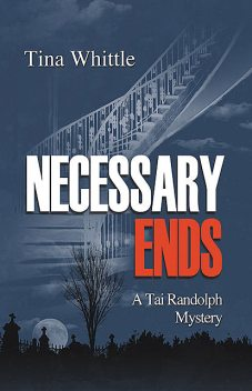 Necessary Ends, Tina Whittle