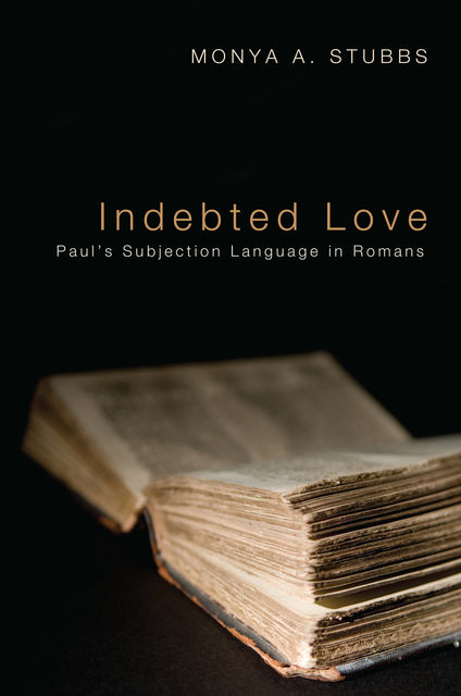 Indebted Love, Monya A. Stubbs