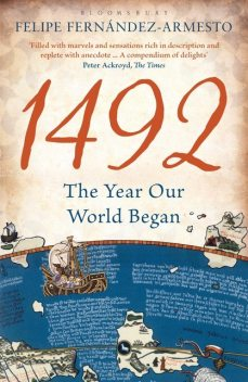 1492: The Year Our World Began, Felipe Fernandez-Armesto