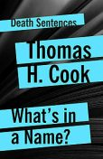 What's In A Name, Thomas H.Cook