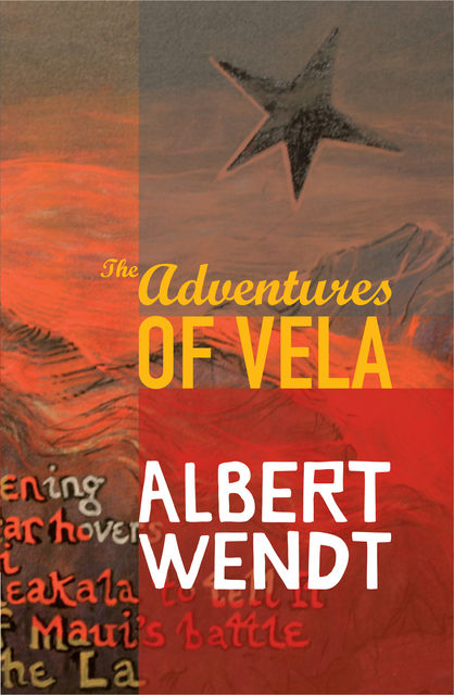 The Adventures of Vela, Albert Wendt