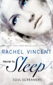 Never to Sleep (Soul Screamers #5.5), Rachel Vincent