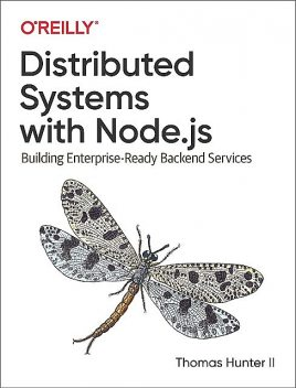 Distributed Systems with Node.js, Thomas Hunter II