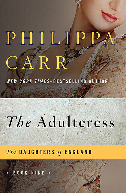 The Adulteress, Philippa Carr