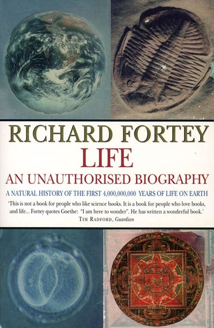 Life: an Unauthorized Biography (Text Only), Richard Fortey