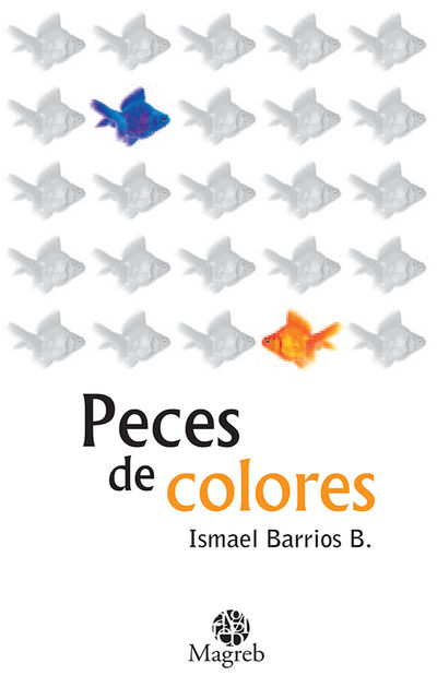 Peces de colores, Ismael Barrios