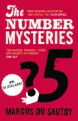 The Number Mysteries: A Mathematical Odyssey through Everyday Life, Marcus du Sautoy