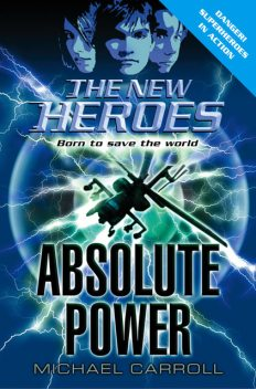 Absolute Power (The New Heroes, Book 3), Michael Carroll