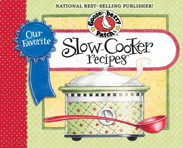 Our Favorite Slow-Cooker Recipes Cookbook, Gooseberry Patch
