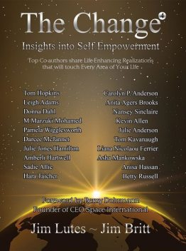 The Change 4 : Insights Into Self-Empowerment, Jim Britt, Jim Lutes