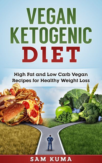 Vegan Ketogenic Diet Cookbook, Sam Kuma